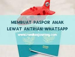buat paspor online bayi cara membuat paspor anak lewat antrian whatsapp ternyata mudah dan