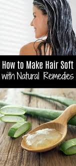 how to make hair soft how to make hair soft with remedies ritely