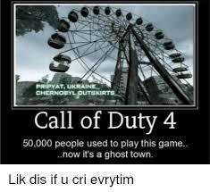 Cod Ghosts Meme - pripyat ukraine chernobyl outskir call of duty 4 50000 people used