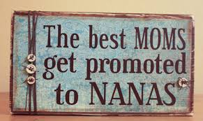 the best moms get promoted to nanas wood sign mom wood sign