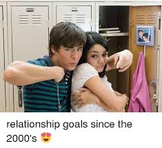 Relationship Goals Meme - 目 relationship goals since the 2000 s meme on esmemes com