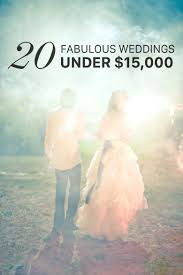 20 fabulous weddings under 15 000 a practical wedding a