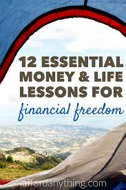 quotes about learning valuable lessons the 12 essential money and life lessons i want to share