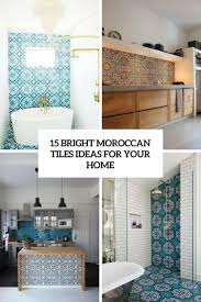 15 turquoise interior bathroom design ideas home design 15 bright moroccan tiles ideas for your home shelterness