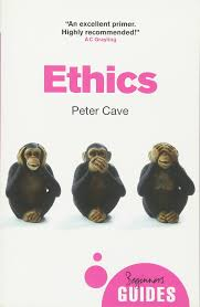 ethics a beginner u0027s guide beginner u0027s guides peter cave