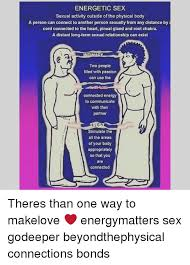 Sexual Relationship Memes - energetic sex sexual activity outside of the physical body a person