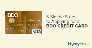 steps to take when applying for a bdo credit card moneymax ph