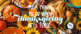 four things to do when thanksgiving gets tense that s normal