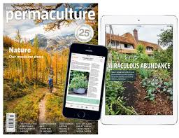 permaculture magazine permaculture practical solutions beyond