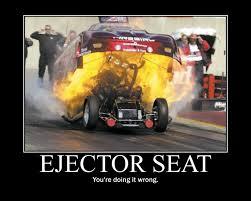 Drag Racing Meme - ejector seat motivational poster by blamemeforbeingweird on deviantart
