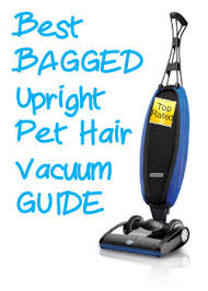 Best Pet Vaccum Best Bagged Upright Pet Hair Vacuum Guide