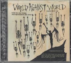 world against world until the day breaks and the shadows flee