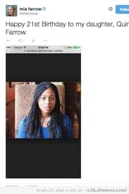 Funny Twitter Memes - mia farrow wishes her adopted black daughter happy birthday on