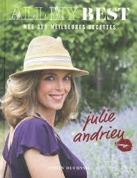 julie cuisine recettes all my best mes 300 meilleures recettes by julie andrieu ebook