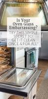 how to clean how to clean oven glass
