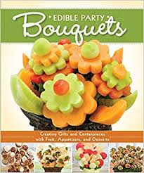 edible fruit centerpieces edible party bouquets creating gifts and centerpieces with fruit