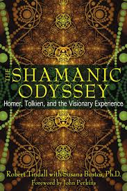 the shamanic odyssey homer tolkien and the visionary experience