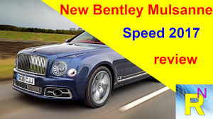 new bentley mulsanne car review new bentley mulsanne speed 2017 review read