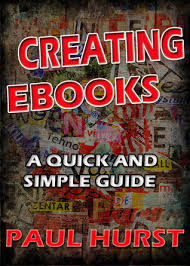 creating ebooks creating ebooks by paul hurst