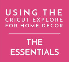 cricut explore for home decor part 5 how to use your own fonts