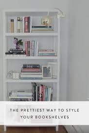 How To Organize Bookshelf The Prettiest Way To Style Your Bookshelves Organizing Living