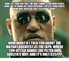 May Day Meme - whatifitold youthatthe boatshowis or rich people who likeitoshow off