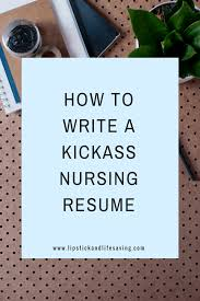 How To Mention Volunteer Work In Resume How To Write A Kickass Nursing Resume For New Grads Lipstick