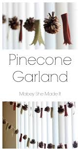 pinecone garland pinecone garland mabey she made it