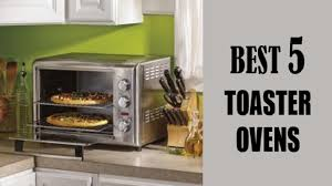 Small Toaster Oven Reviews Best 5 Toaster Oven 2017 Best 5 Toaster Oven Reviews Best Rated