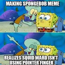 Squidward Meme - squidward meme making spongebob meme realizes squid ward isn t using