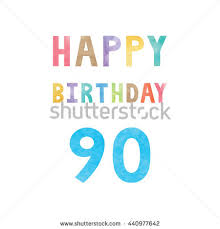 90th birthday stock images royalty free images u0026 vectors