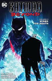 batman beyond batman beyond 2015 2016 vol 3 wired for death eu comics by