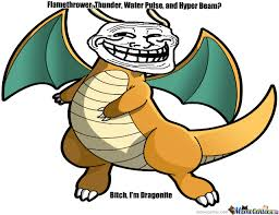 Dragonite Meme - bitch i m dragonite by possummaster meme center