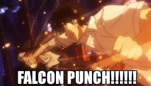 Falcon Punch Meme - image 161627 falcon punch know your meme