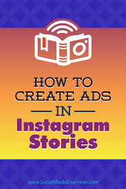 how to create ads in instagram stories your guide to instagram