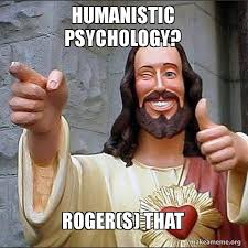 Meme Psychology - humanistic psychology roger s that cool jesus make a meme