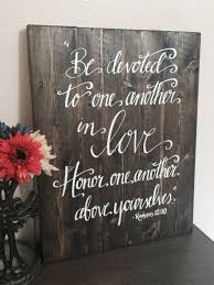 wedding quotes bible wedding sign bible verse sign be devoted to one another romans 12