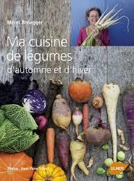 cuisiner les l馮umes d hiver editions ulmer ma cuisine de légumes d automne et d hiver photos