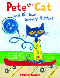 Pete The Cat Classroom Decorations Pete The Cat And His Four Groovy Buttons By Eric Litwin Scholastic