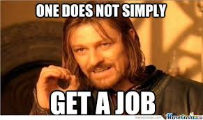Finding A Job Meme - hit a wall in your job hunt 8 ways to move forward when you feel