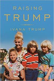 ivanka trump amazon raising trump ivana trump 9781501177286 amazon com books