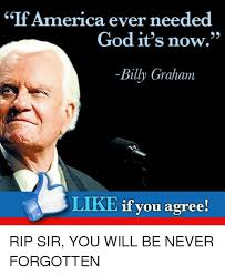 Graham Meme - if america ever needed 69 god it s now billy graham like if you