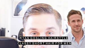 Classy Hairstyles For Guys by Ryan Gosling Hairstyle Classy Short Hair For Men Easy Slick