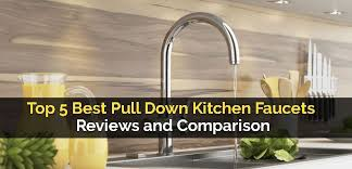 reviews kitchen faucets top 5 best pull kitchen faucets reviews and comparison jpg