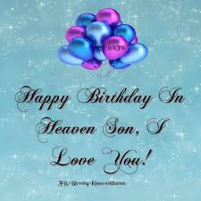 I Love My Son Poems And Quotes by Birthday In Heaven Quotes To Post On Facebook Quotesgram Poems