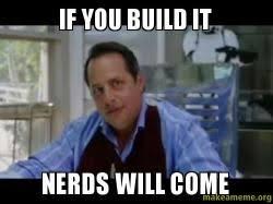 Build A Meme - if you build it nerds will come make a meme