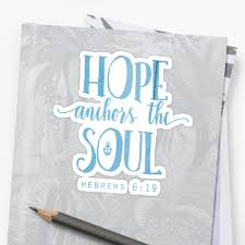 Love Anchors The Soul 8x10 - hope anchors the soul hebrews 6 19 stickers by walk by faith