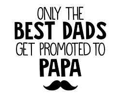 the best dads get promoted to free svg cut file only the best dads get promote to papa