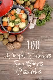 cuisine ww 100 weight watchers smartpoints casseroles casserole delicious