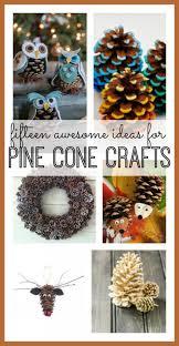 pine cone decoration ideas pine cone craft ideas sugar bee crafts